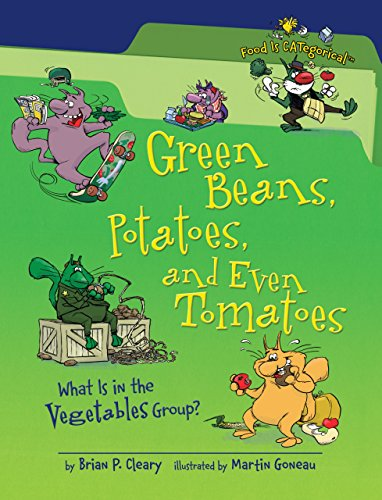 9780761363910: Green Beans, Potatoes, and Even Tomatoes: What Is in the Vegetables Group? (Food Is CATegorical)