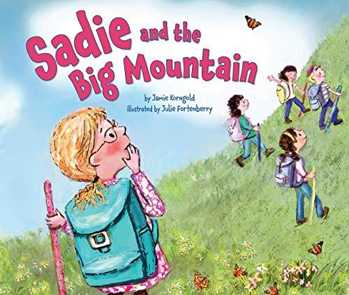 Sadie and the Big Mountain (Lag B?omer & Shavuot): Jamie S Korngold
