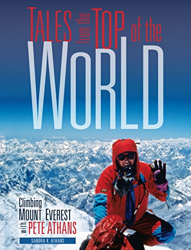 9780761365068: Tales from the Top of the World: Climbing Mount Everest With Pete Athans (Exceptional Social Studies Titles for Intermediate Grades)