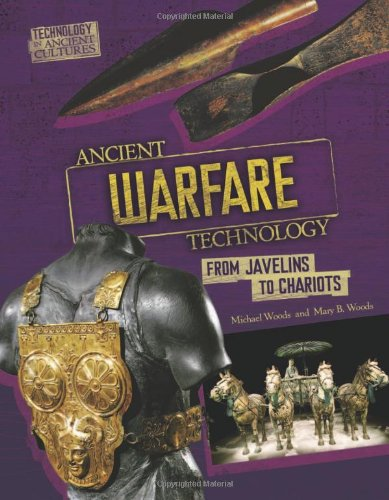 9780761365259: Ancient Warfare Technology: From Javelins and Chariots (Technology in Ancient Cultures)