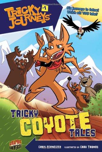 Tricky Coyote Tales (Tricky Journeys): Chris Schweizer