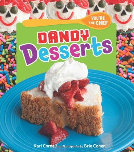 9780761366447: Dandy Desserts (You're the Chef)
