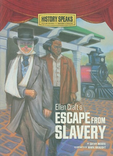 9780761366720: Ellen Craft's Escape from Slavery (History Speaks: Picture Books Plus Reader's Theater)