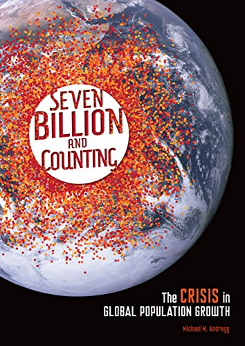 9780761367154: Seven Billion and Counting: The Crisis in Global Population Growth