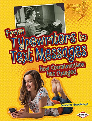 9780761367451: From Typewriters to Text Messages: How Communication Has Changed (Lightning Bolt Books)