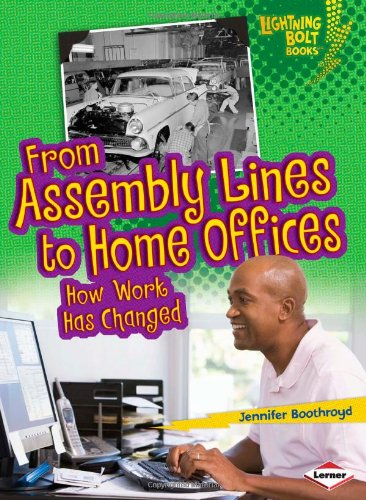 9780761367482: From Assembly Lines to Home Offices: How Work Has Changed