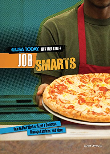 9780761370154: Job Smarts: How to Find Work or Start a Business, Manage Earnings, and More (USA Today Teen Wise Guides: Time, Money, and Relationships)