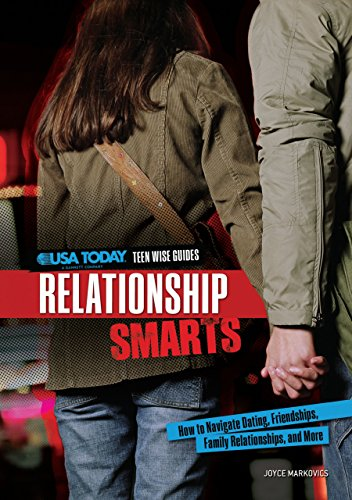 9780761370185: Relationship Smarts: How to Navigate Dating, Friendships, Family Relationships, and More (USA Today Teen Wise Guides: Time, Money, and Relationships)