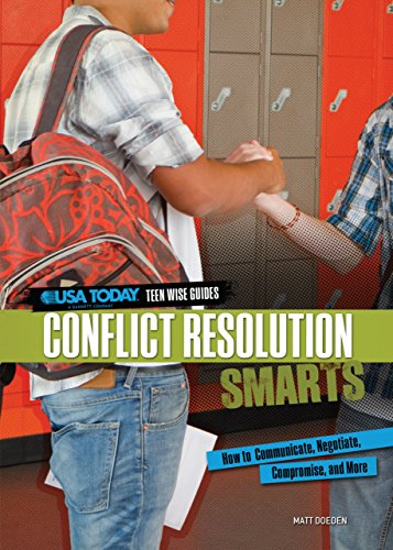 9780761370208: Conflict Resolution Smarts: How to Communicate, Negotiate, Compromise, and More (USA Today Teen Wise Guides: Time, Money, and Relationships)