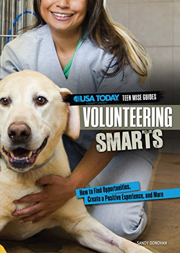 9780761370215: Volunteering Smarts: How to Find Opportunities, Create a Positive Experience, and More (USA Today Teen Wise Guides: Lifestyle Choices)
