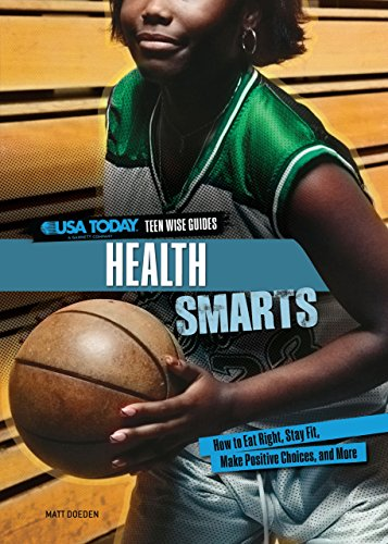 9780761370239: Health Smarts: How to Eat Right, Stay Fit, Make Positive Choices, and More (USA Today Teen Wise Guides: Lifestyle Choices)