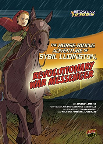 9780761370734: The Horse-riding Adventure of Sybil Ludington, Revolutionary War Messenger (History's Kid Heroes)