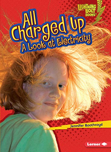 9780761371021: All Charged Up: A Look at Electricity (Lightning Bolt Books: Exploring Physical Science)