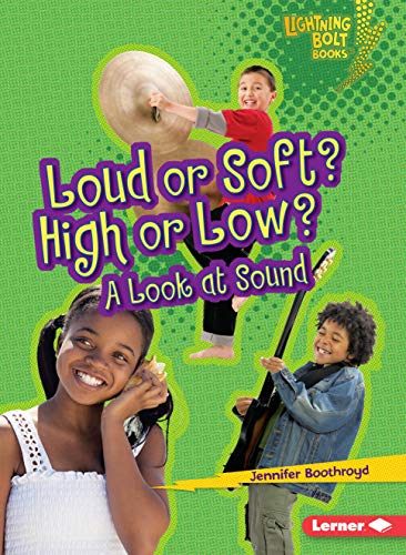 9780761371076: Loud or Soft? High or Low?: A Look at Sound (Lightning Bolt Books: Exploring Physical Science (Paperback))