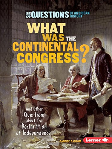 9780761371359: What Was the Continental Congress?: And Other Questions About the Declaration of Independence (Six Questions of American History)