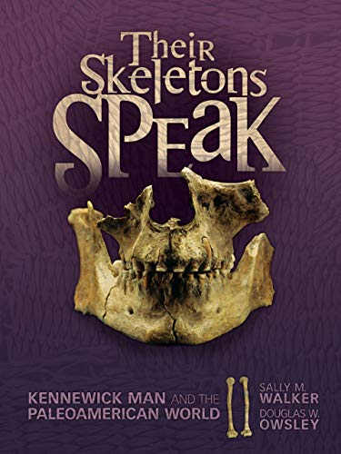 9780761374572: Their Skeletons Speak: Kennewick Man and the Paleoamerican World (Exceptional Social Studies Title for Intermediate Grades)