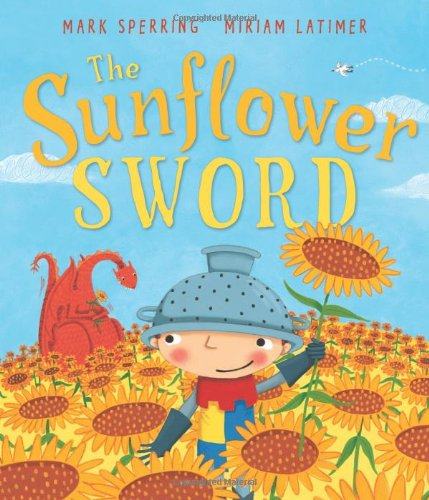 9780761374862: The Sunflower Sword (Andersen Press Picture Books)