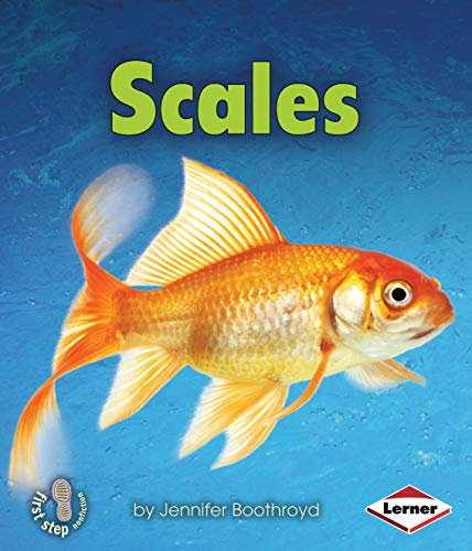 Scales (First Step Nonfiction: Body Coverings): Jennifer Boothroyd