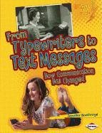 9780761378389: From Typewriters to Text Messages: How Communication Has Changed (Lightning Bolt Books Comparing Past and Present)