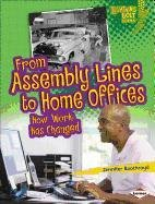 9780761378426: From Assembly Lines to Home Offices: How Work Has Changed
