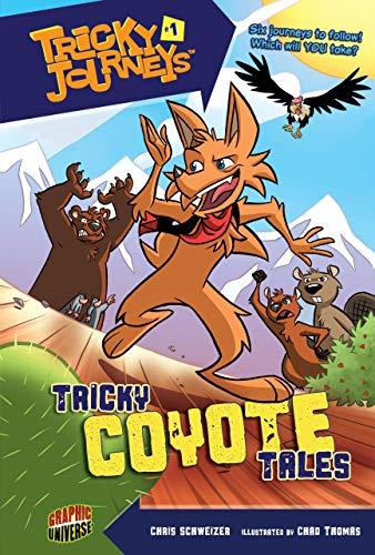 Tricky Coyote Tales: Book 1 (Tricky Journeys: Chris Schweizer