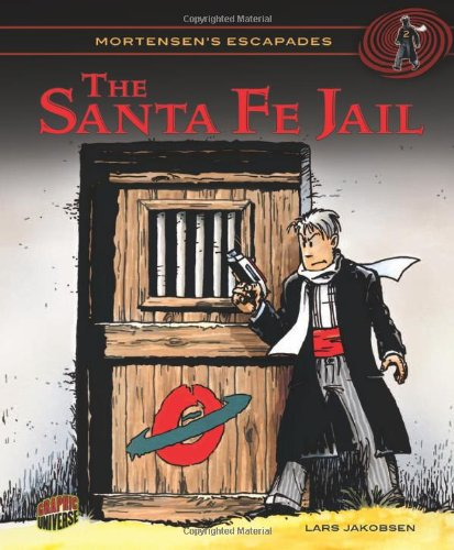 9780761378860: The Santa Fe Jail (Mortensen's Escapades) (Graphic Universe)