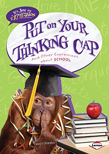 9780761378914: Put on Your Thinking Cap: And Other Expressions About School (It's Just An Expression)