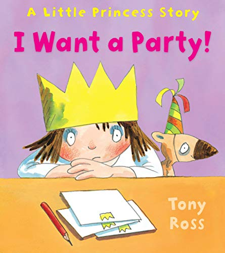 9780761380894: I Want a Party!: A Little Princess Story (Andersen Press Picture Books)