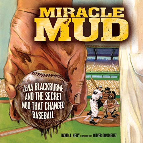 9780761380924: Miracle Mud: Lena Blackburne and the Secret Mud That Changed Baseball