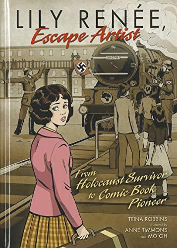 9780761381143: Lily Renée, Escape Artist: From Holocaust Survivor to Comic Book Pioneer