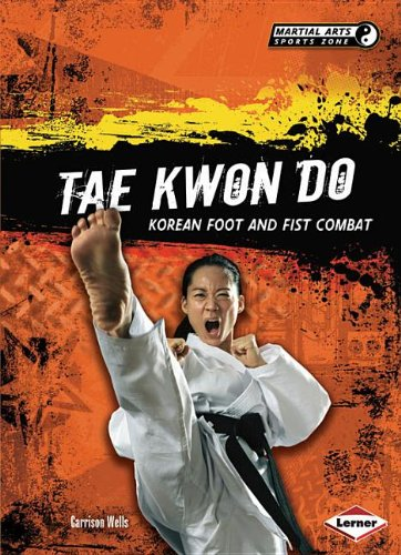 9780761384588: Tae Kwon Do: Korean Foot and Fist Combat (Martial Arts Sports Zone)