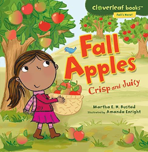 9780761385073: Fall Apples: Crisp and Juicy (Cloverleaf Books: Fall's Here!)