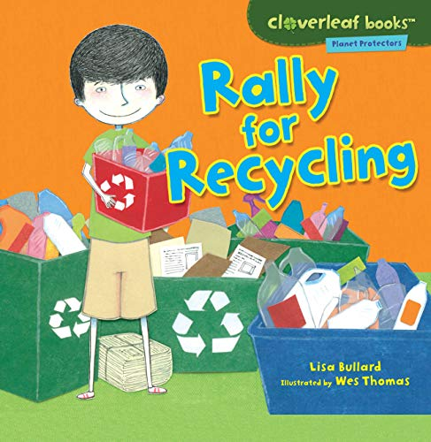 9780761385165: Rally for Recycling (Cloverleaf Books - Planet Protectors)