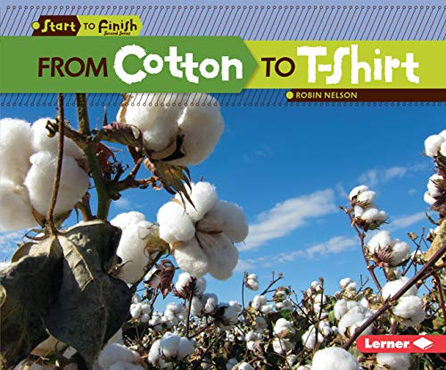 9780761385721: From Cotton to T-shirt (Start to Finish, Second Series: Everyday Products)