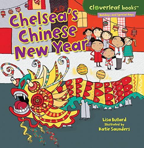9780761385790: Chelsea's Chinese New Year (Cloverleaf Books - Holidays and Special Days)