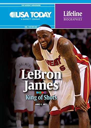 9780761386414: Lebron James: King of Shots (USA Today Lifeline Biographies)