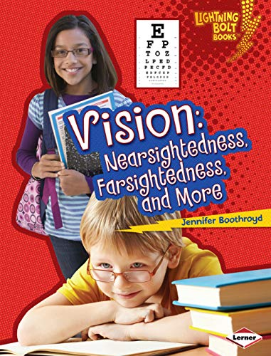 9780761389408: Vision: Nearsightedness, Farsightedness, and More (Lightning Bolt Books: What Traits Are in Your Genes?)