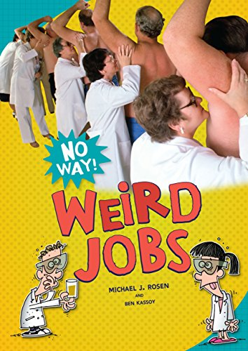 Weird Jobs (No Way!) (0761389830) by Michael J. Rosen; Ben Kassoy