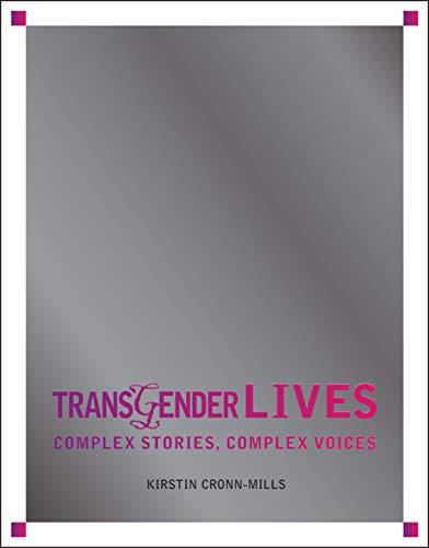 Transgender Lives: Complex Stories, Complex Voices (Library Binding): Kirstin Cronn-Mills