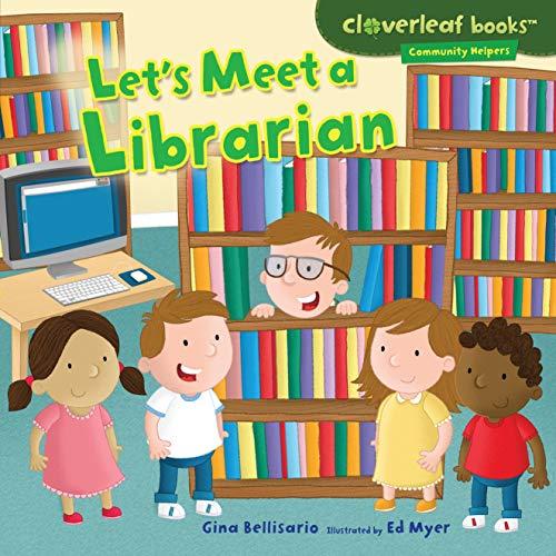 9780761390275: Let's Meet a Librarian (Cloverleaf Books - Community Helpers)