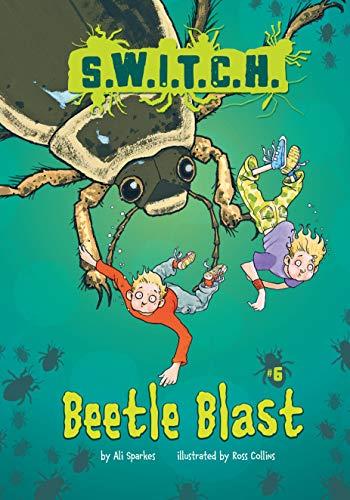 Beetle Blast (S.W.I.T.C.H.): Ali Sparkes