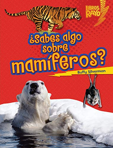 9780761393313: ..Sabes algo sobre mamÂ¡feros?/ Do You Know about Mammals? (Libros Rayo - Conoce Los Grupos De Animales /Lightning Bolt Books T - Meet the Animal ... ... — Meet the Animal Groups)) (Spanish Edition)
