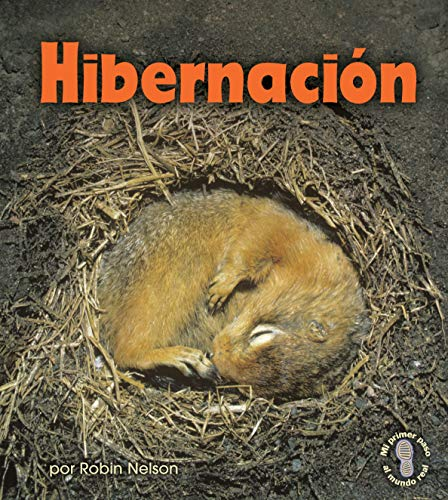 9780761393368: Hibernacion (Mi Primer Paso Al Mundo Real - Descubriendo Los Ciclos De La Naturaleza/ First Step Nonfiction - Discovering Nature's Cycles)