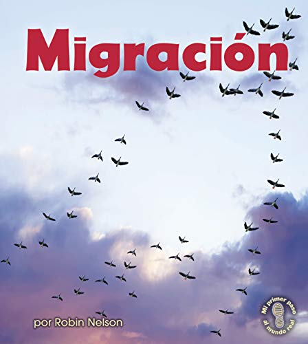 9780761393382: Migracion/ Migration (Mi Primer Paso Al Mundo Real - Descubriendo Los Ciclos De La Naturaleza/ First Step Nonfiction - Discovering Nature's Cycles) (Spanish Edition)