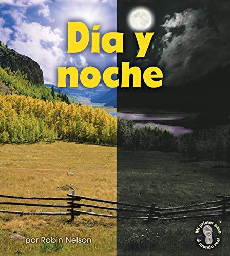 DÂ¡a y noche/ Day and Night (Mi Primer Paso Al Mundo Real - Descubriendo Los Ciclos De La ...