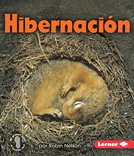 9780761393511: Hibernacion = Hibernation (Mi Primer Paso Al Mundo Real - Descubriendo Los Ciclos De La Naturaleza/ First Step Nonfiction - Discovering Nature's Cycles)