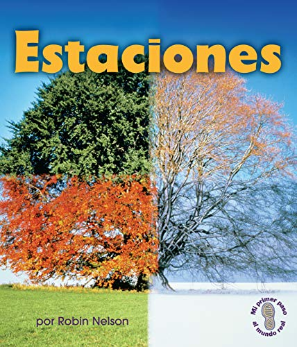 9780761393573: Estaciones = Seasons (Mi Primer Paso Al Mundo Real - Descubriendo Los Ciclos De La Naturaleza/ First Step Nonfiction - Discovering Nature's Cycles)