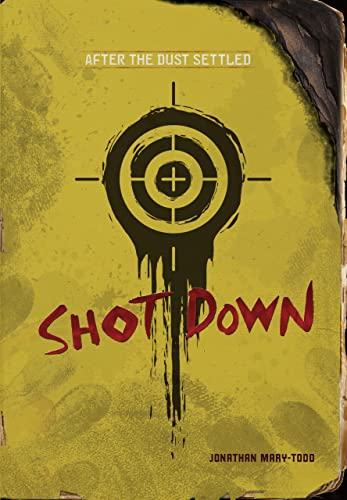 Shot Down (After the Dust Settled): Jonathan Mary-todd