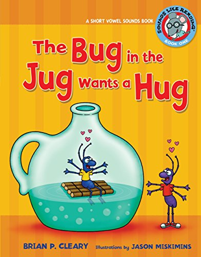 9780761395034: The Bug in the Jug Wants a Hug: A Short Vowel Sounds Book (Sounds Like Reading)