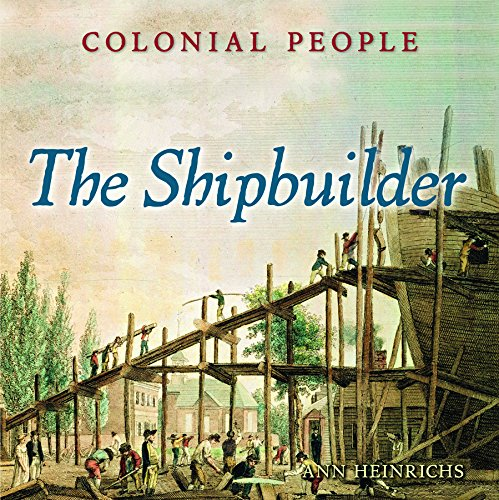 9780761400059: The Shipbuilder (Colonial People)